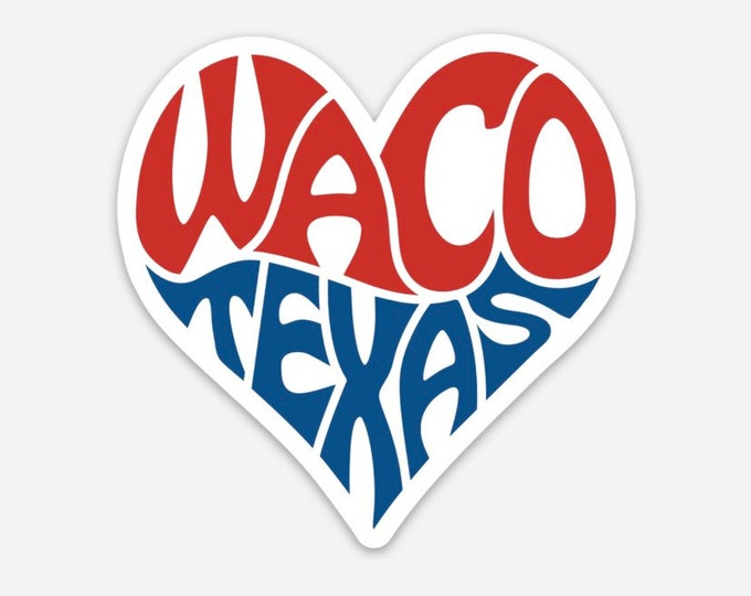 "Featured listing image: 3"" Sticker - The Heart Of Texas, WACO Texas TX fixer upper rodeo"