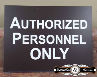 "Authorized Personnel Plastic Sign - 6"" wide x 8"" tall - Made to Order  - Variety of Colors to Choose From"
