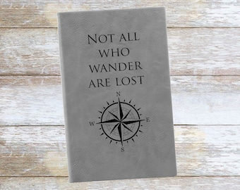 Personalized Not All Who Wonder Are Lost Compass Leatherette Journal,Engraved,Lined,