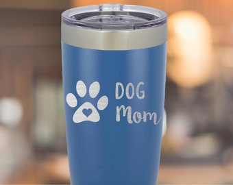 Dog Mom w/ Paw Tumbler- Gift for Pet Lovers -Dog Lover