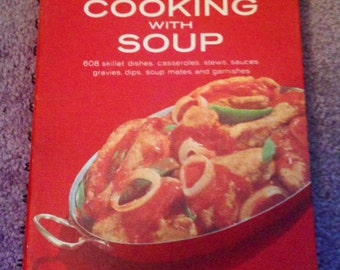 A Campbell Cookbook: Cooking With Soup