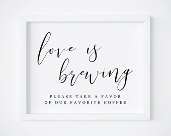 Love Is Brewing Sing-Coffee Bar Sign-Wedding Favors-Wedding Signs-Wedding Signage-Love Is Brewing Printable-Coffee Bar-Table Sign.