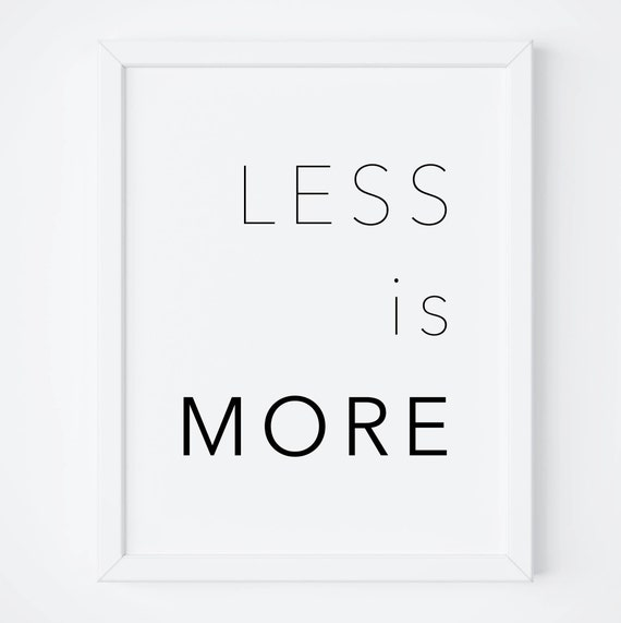 Less Is More Print-Less Is More Poster-Wall Decor-Minimalist | Etsy