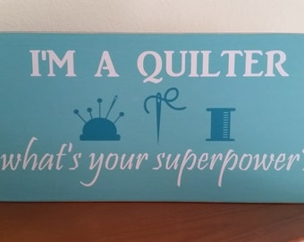 I'm a Quilter, What's your Superpower?, quilters gift, quilting gift, sewing gift, funny quilting sign, sewing room decor, quilting room