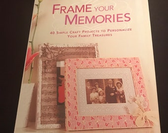 F2 Frame Your Memories by Susie Johns 40 Simple Craft Projects to Personalize Your Family Treasures from 2007