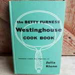 Vintage Westinghouse Cookbook Copyright 1954 Betty Furness Julia Kiene Simon Schuster 1st Printing