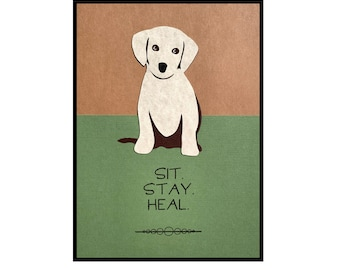 """Get Well Card, """"Sit Stay Heal"""" This cute puppy will help anyone feel better."""