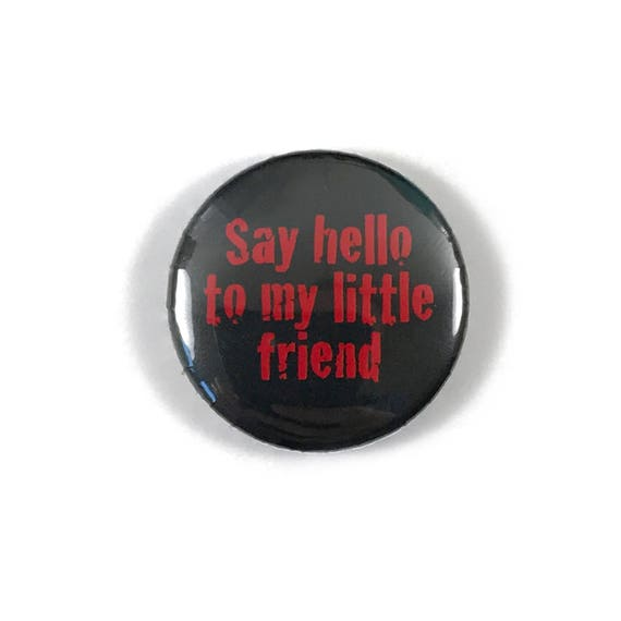 Al Pacino Scar Face Say Hello To My Little Friend Movie Quotes Etsy