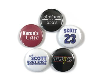 One Tree Hill Clothes Over Bros Quotes Fan Art 5 -  1 or 1.25 Inch Pinback Button Pin Badge Set