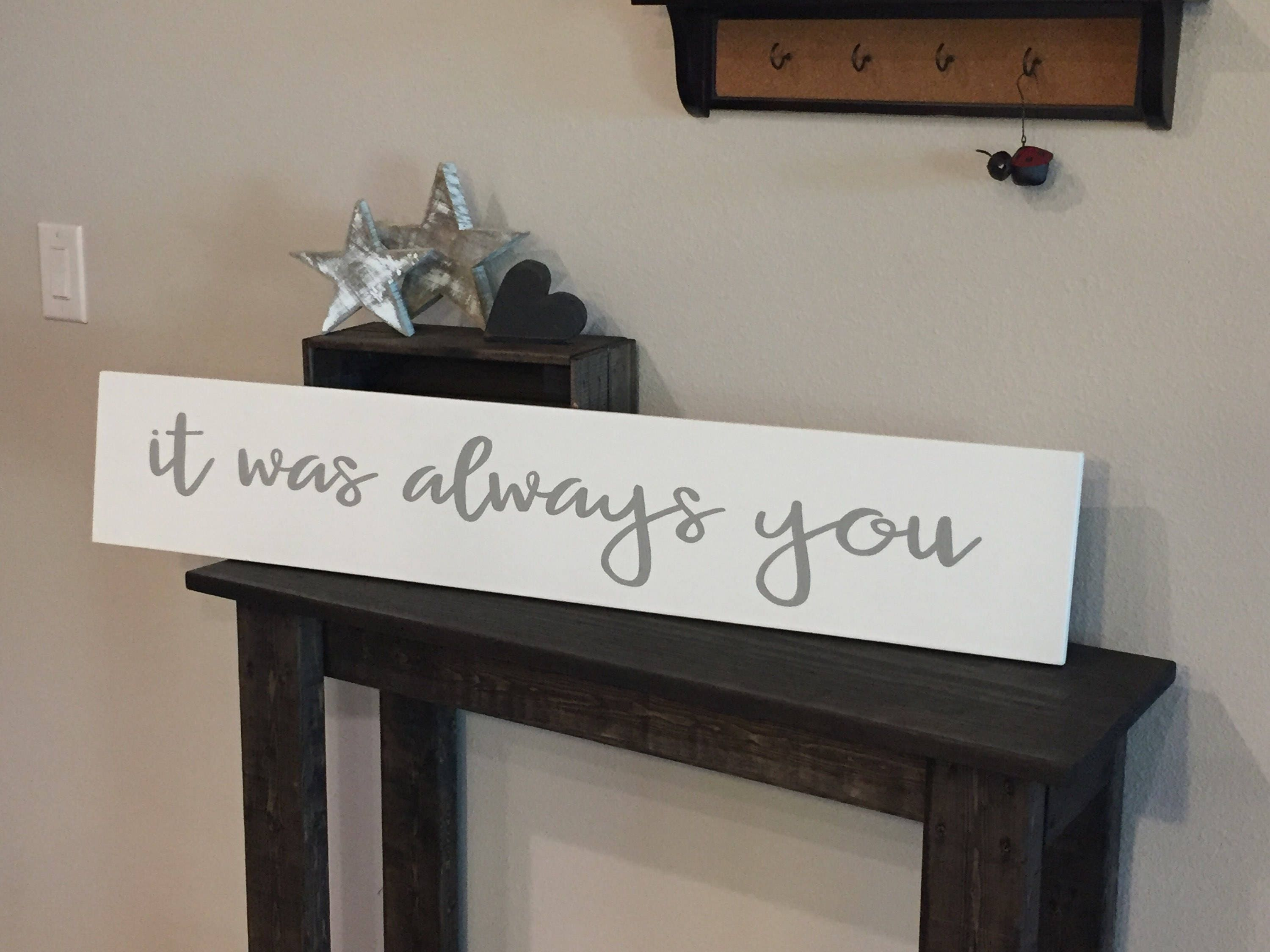 Wooden Sign Rustic It Was Always You Sign 7 5x40