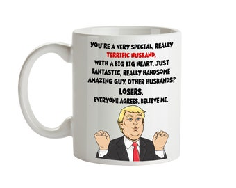 Youre A Special Terrific Husband Birthday Gift For Him Fathers Day Trump Fake News Quote Mug Limited Time Free Shipping