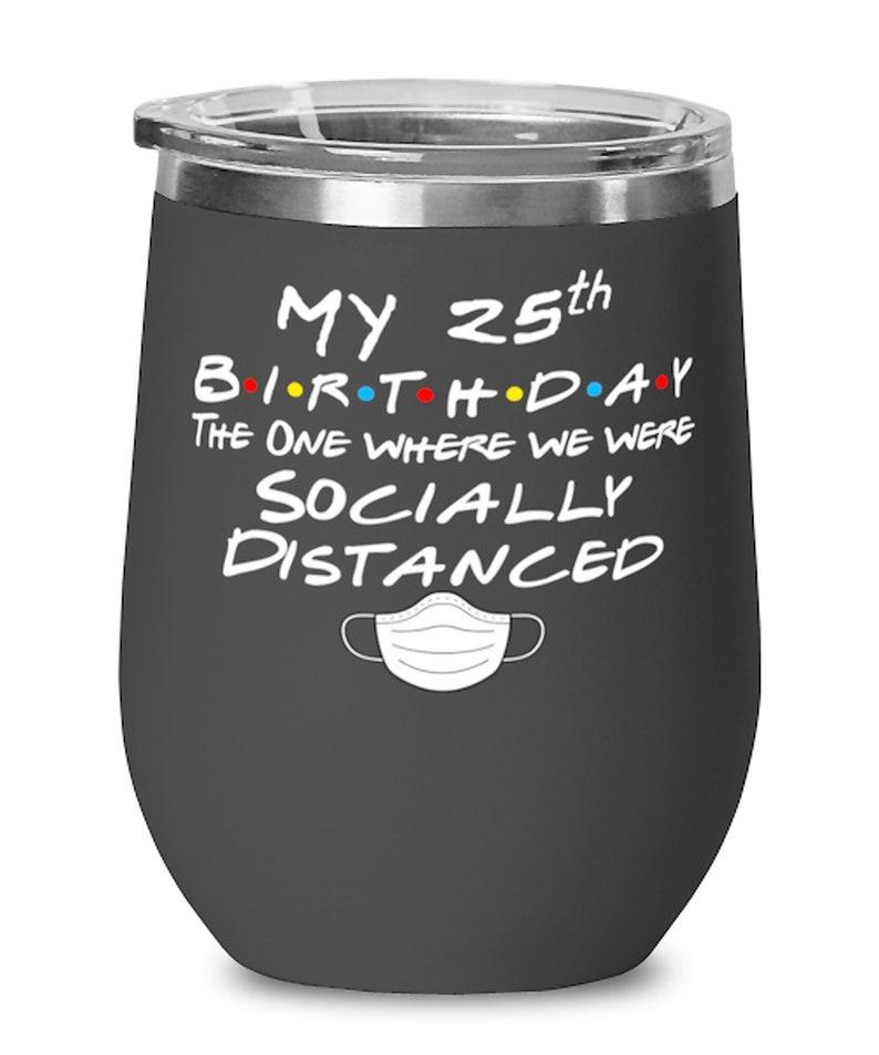25. Geburtstag Wein Glas Pandemie lustige soziale ...