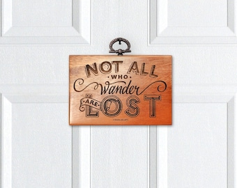 Not all who wander are lost door sign
