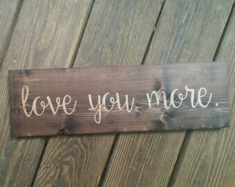 Love You More Rustic Decor Wooden Sign, Love You More Sign, Wooden Decor, Wooden Signs, I Love You Sign, I Love You decor, Wedding Sign
