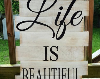 Life Is Beautiful Wood Sign, Life is Beautiful, Life is Beautiful Sign, Life is Beautiful Wooden Sign