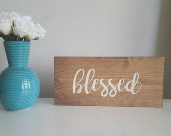 Blessed Sign, Blessed Wooden Sign, Wood Blessed Sign, Blessed Wall Decor, Blessed Mantle Decor, Blessed Sign Wood, Blessed
