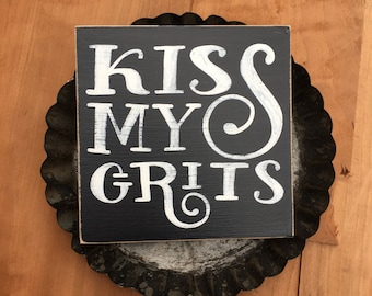 Kiss My Grits, kitchen wall decor, vintage decor, farmhouse decor, shelf decor, small wooden sign, southern saying, shabby chic home decor