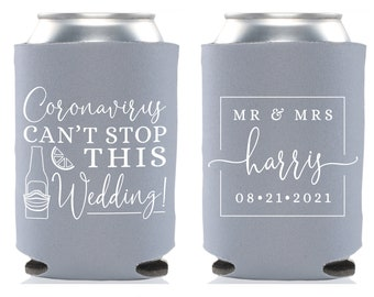 Coronavirus Can't Stop This Wedding - Wedding Can Cooler #164R - Custom -Wedding Favors, Insulated, Beer Huggers, Wedding Favor, Beer Holder