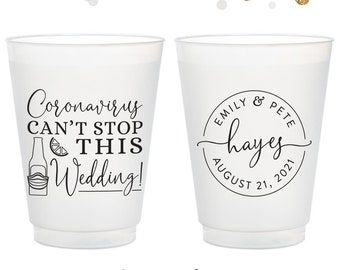 Coronavirus Can't Stop This Wedding - 12oz or 16oz Frosted Unbreakable Plastic Cup #163 - Custom - Bridal Wedding Favor, Wedding Cup, Party