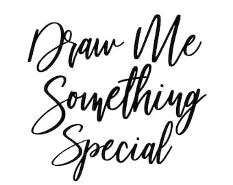 Draw Me Something Special!