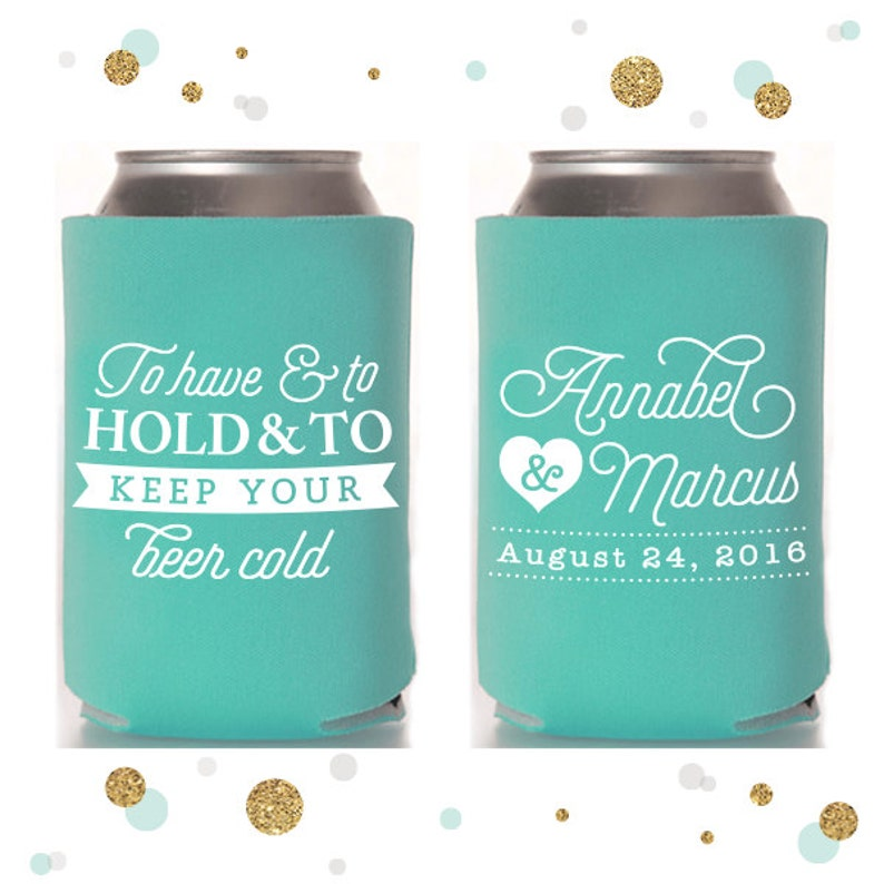 To Have and To Hold  Wedding Can Cooler 26R  Custom  image 1