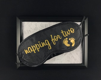 Napping for two Sleep Mask - Custom Sleep Mask - Pregnancy Gift - Baby Shower Gift - New Mommy Gift