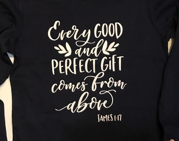 5f72bb6ef ... Birthday Shirts $24.00 Glitter Every Good and Perfect Gift comes from  above Shirt | Womens Christian Shirts | Women's