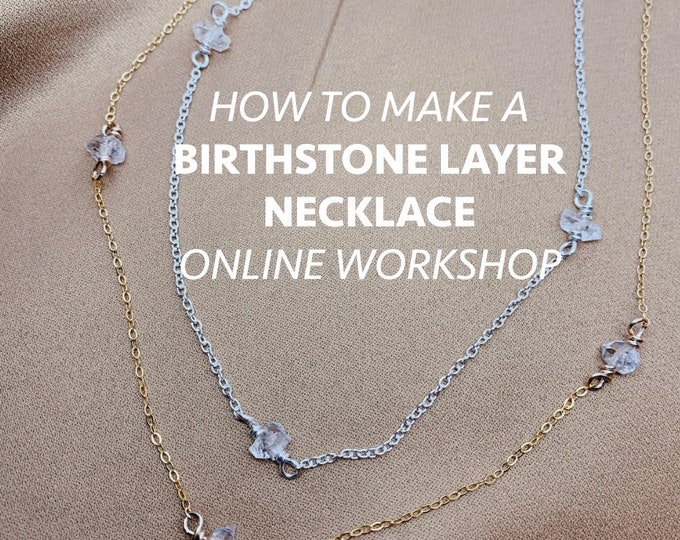 Featured listing image: Birthstone Layer Necklace Online Workshop