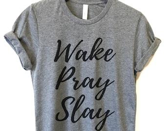 54bd4766 Wake Pray Slay Shirt, TShirts for Women, Graphic Tee, Ladies Unisex shirt, Pray  Shirt, Hustle T Shirt, Mom Shirt, Slay T Shirt, Wake Shirt
