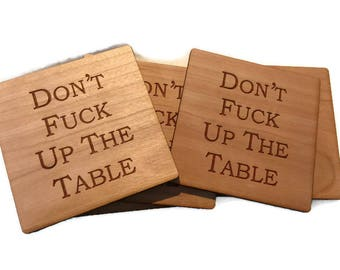 Don't F up the table Coasters/Coasters/Laser engraved/Laser cut/Don't fuck up the table