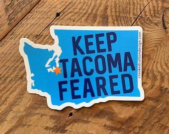 "STICKER Keep Tacoma Feared | Tacoma Washington T Town | Waterproof | 4.25""w x 3""T  | FREE Shipping"
