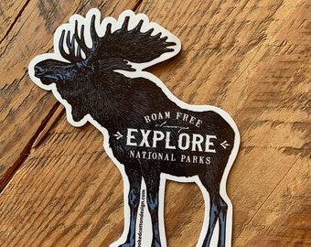 "STICKER Moose Explore National Park | Roam Free | Waterproof | 4.25""T x 3.5""W  | FREE Shipping"