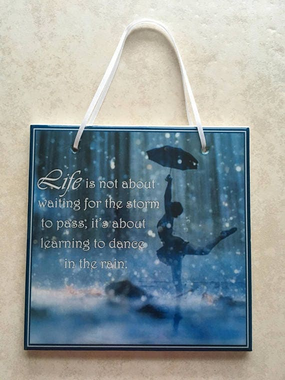 Learning To Dance In The Rain Quote Dancer Gift Hanging Sign Etsy