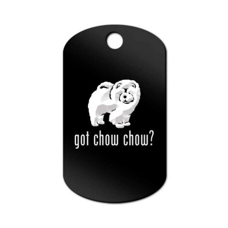 Got Chow Chow Engraved GI Tag Key Chain Dog Tag MDT-518