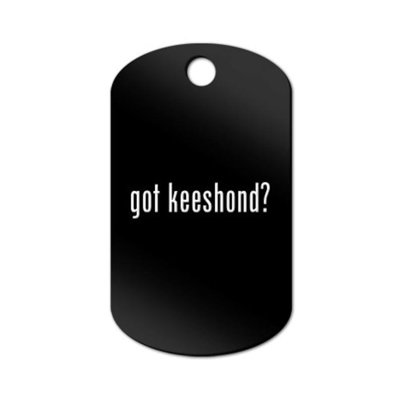 MDT-889 Got Keeshond Engraved GI Tag Key Chain Dog Tag #2 kees