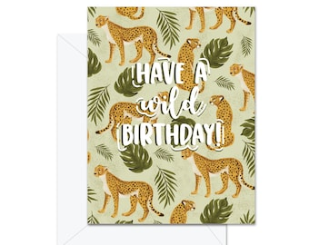 Have A Wild Birthday - Greeting Card