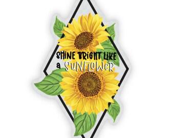 Shine Bright Like A Sunflower - Sticker
