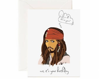 """Jack Sparrow """"Why Is All The Rum Gone? Cuz It's Your Birthday"""" Birthday Greeting Card"""