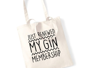 Just renewed my gin membership, tote bag funny gym slogan workout fitness  healthy gin quote joke pun hipster gift bag 1386 7884936e3e