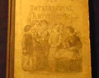 Antique Arithmetic Book Greenleaf's New Intellectual Arithmetic 1870s School Book Hardcover Inductive Plan