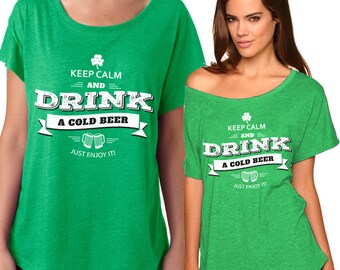 Keep calm and Drink a cold Beer just enjoy it! - Ladies' Triblend Dolman Tee - Sizes XS-3XL in 10 colors