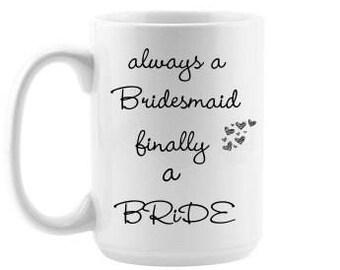 Always a Bridesmaid finally a Bride