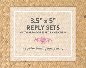 "3.5"" x 5"" Reply Sets with Envelopes - Reply Card with Addressed Envelope - Any Palm Beach Papery Design"