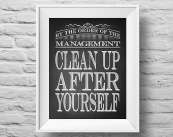 Clean Up After Yourself unframed art print, Typographic poster, inspirational print, self esteem, kitchen wall decor, quote art. (R&R0096)