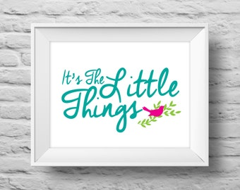 It's the Little Things unframed Typographic poster, inspirational print, wall decor, quote art. (R&R0004)