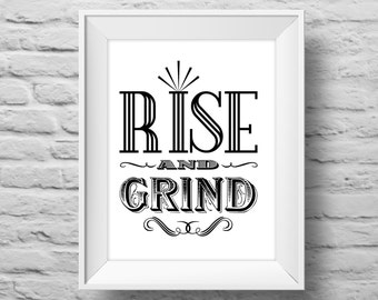 RISE AND GRIND unframed art print Typographic poster, inspirational print, self esteem, wall decor, quote art. (R&R0011)