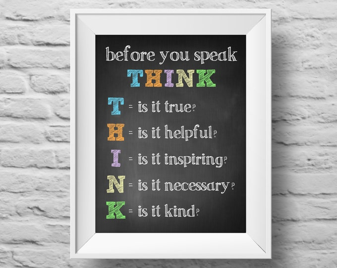 Before you speak THINK unframed Typographic poster, inspirational print, self esteem, anti-bully, wall decor, quote art. (R&R0115)