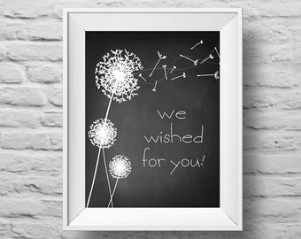 WE WISHED for YOU unframed chalkboard dandelion Typographic poster, inspirational art, love, baby, adoption, child, family print (R&R0168)