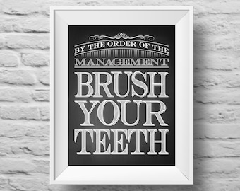 BRUSH YOUR TEETH unframed art print Typographic poster, inspirational print, self esteem, wall decor, quote art. (R&R0079)