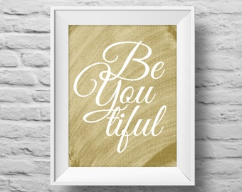 BeYOUtiful unframed art print, Typographic poster, inspirational print, self esteem, wall decor, quote art. (R&R0002)
